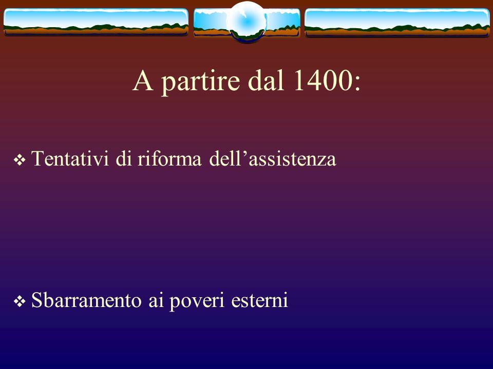 A partire dal 1400: Tentativi di riforma dell'assistenza