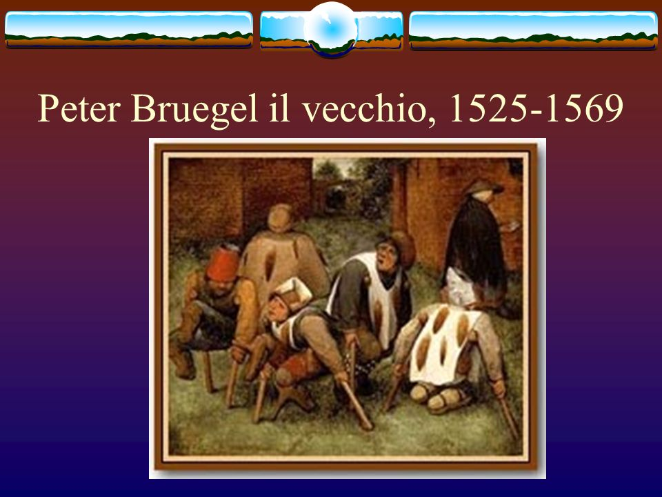 Peter Bruegel il vecchio, 1525-1569