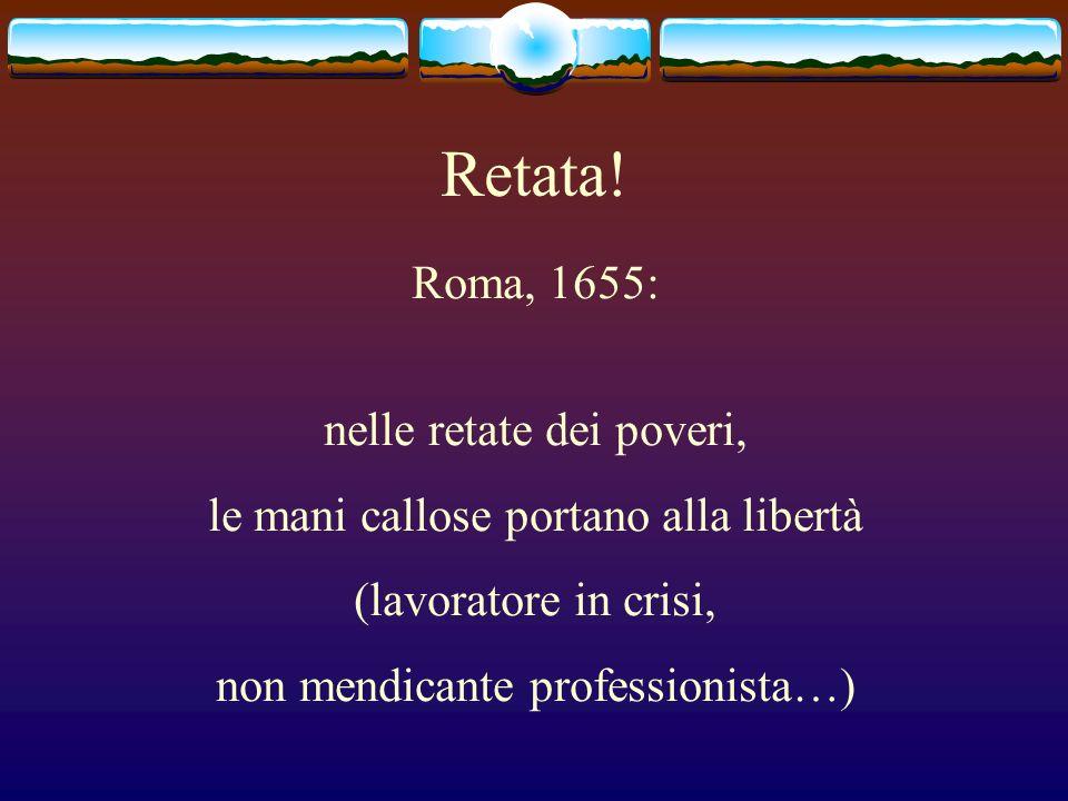 Retata! Roma, 1655: nelle retate dei poveri,