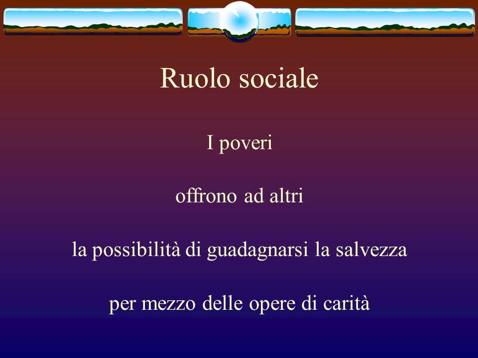 Ruolo sociale I poveri offrono ad altri