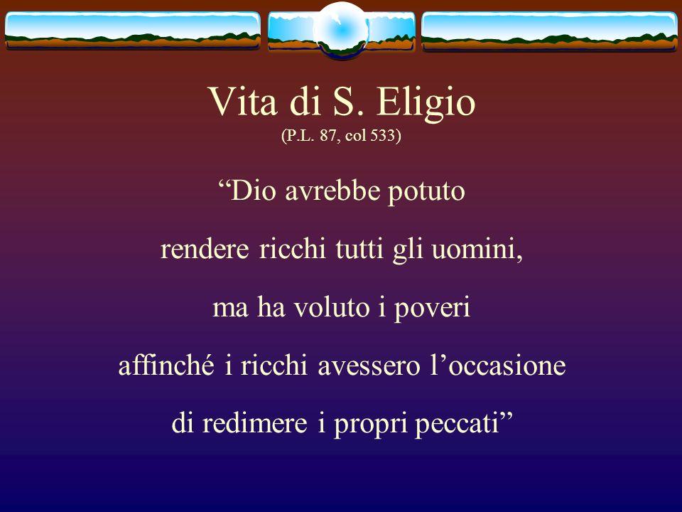 Vita di S. Eligio (P.L. 87, col 533)