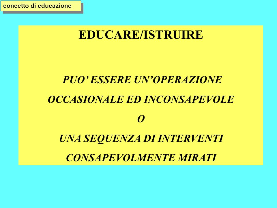 EDUCARE/ISTRUIRE PUO' ESSERE UN'OPERAZIONE