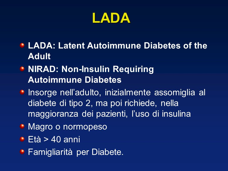 LADA LADA: Latent Autoimmune Diabetes of the Adult