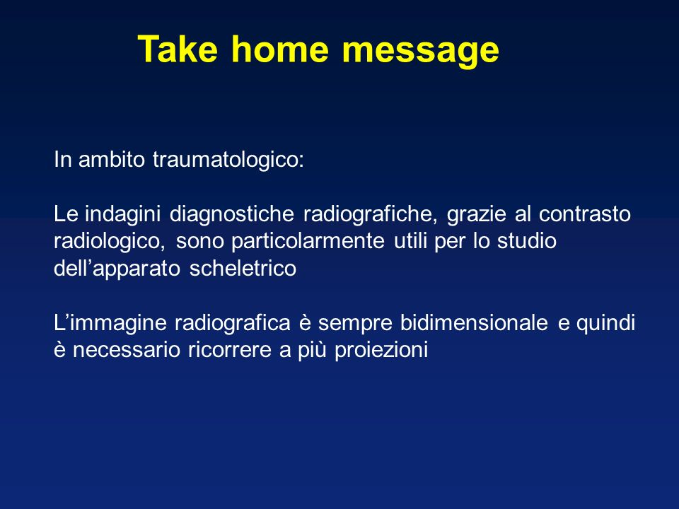 Take home message In ambito traumatologico: