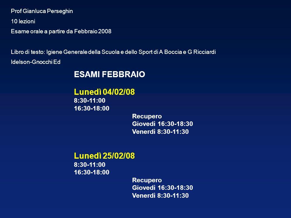 ESAMI FEBBRAIO Lunedì 04/02/08 Lunedì 25/02/08 8:30-11:00 16:30-18:00