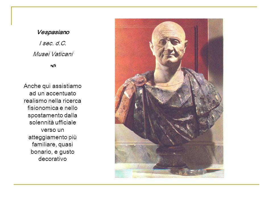 VespasianoI sec. d.C. Musei Vaticani. 