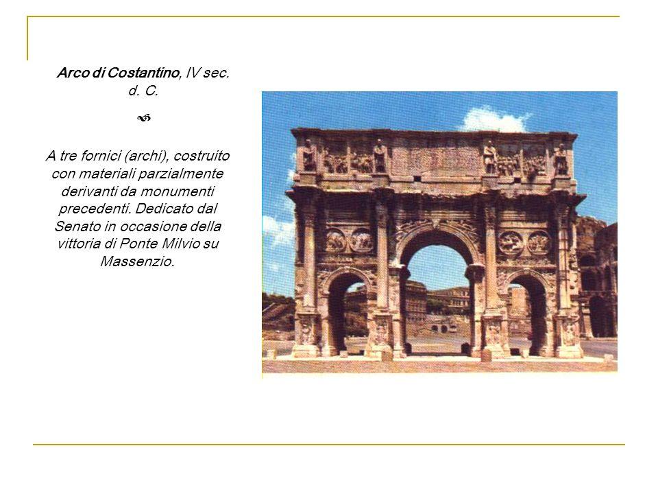 Arco di Costantino, IV sec. d. C.