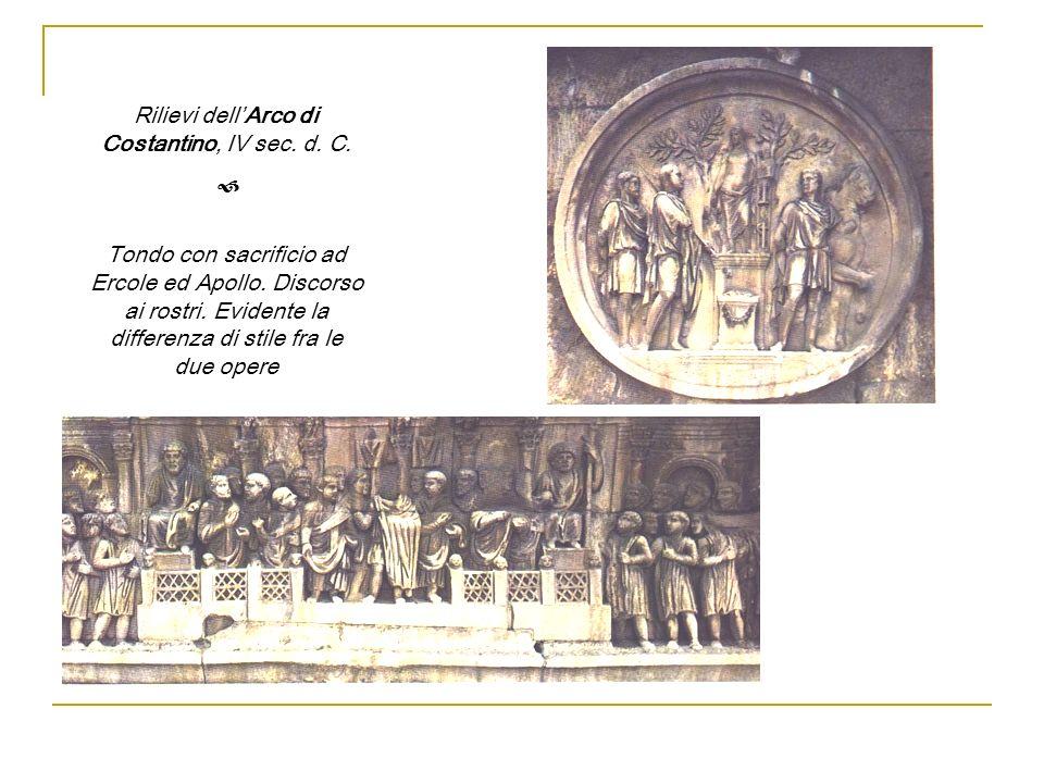 Rilievi dell'Arco di Costantino, IV sec. d. C.