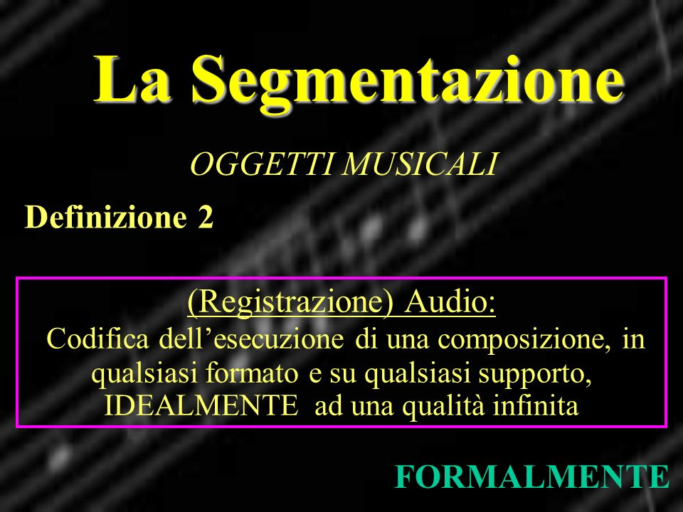 La Segmentazione OGGETTI MUSICALI Definizione 2