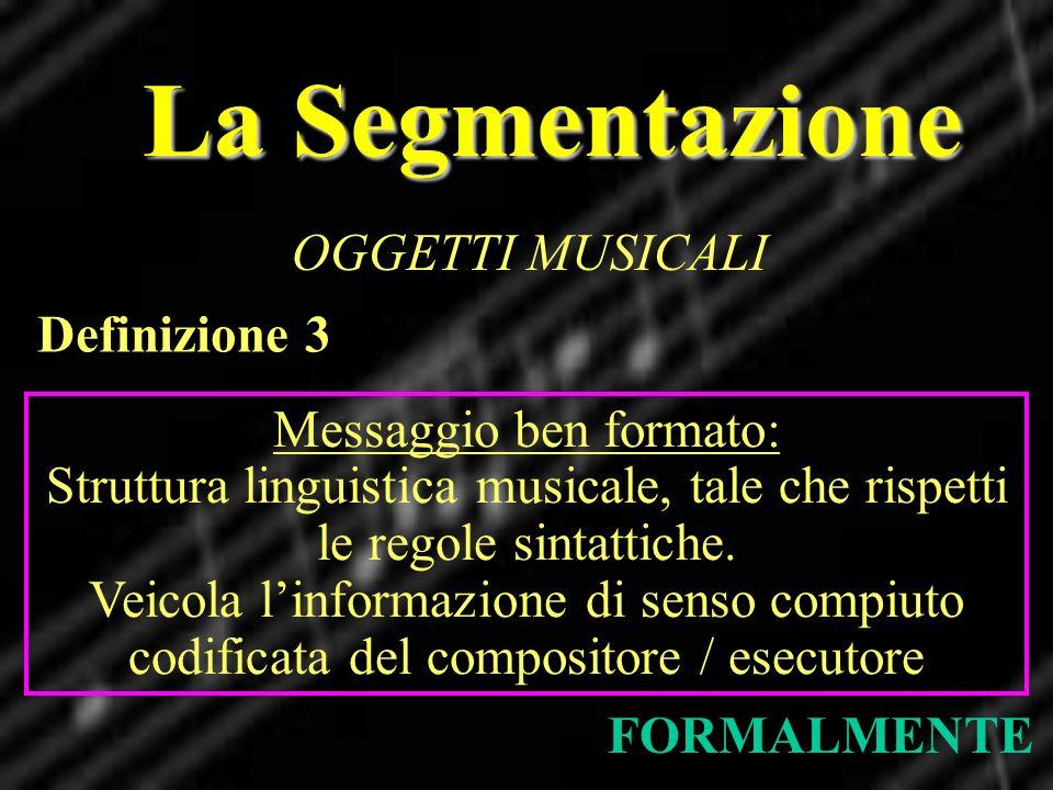 La Segmentazione OGGETTI MUSICALI Definizione 3