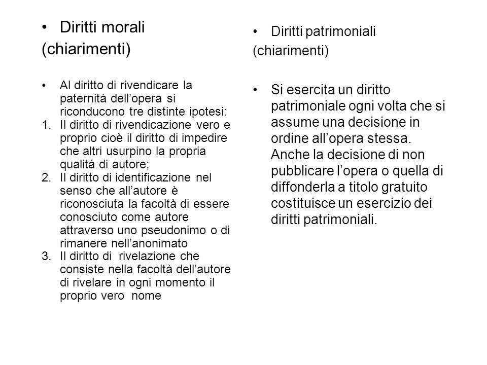 Diritti morali (chiarimenti) Diritti patrimoniali (chiarimenti)