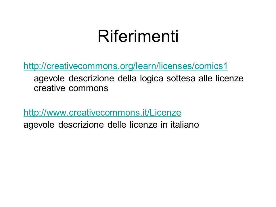 Riferimenti http://creativecommons.org/learn/licenses/comics1