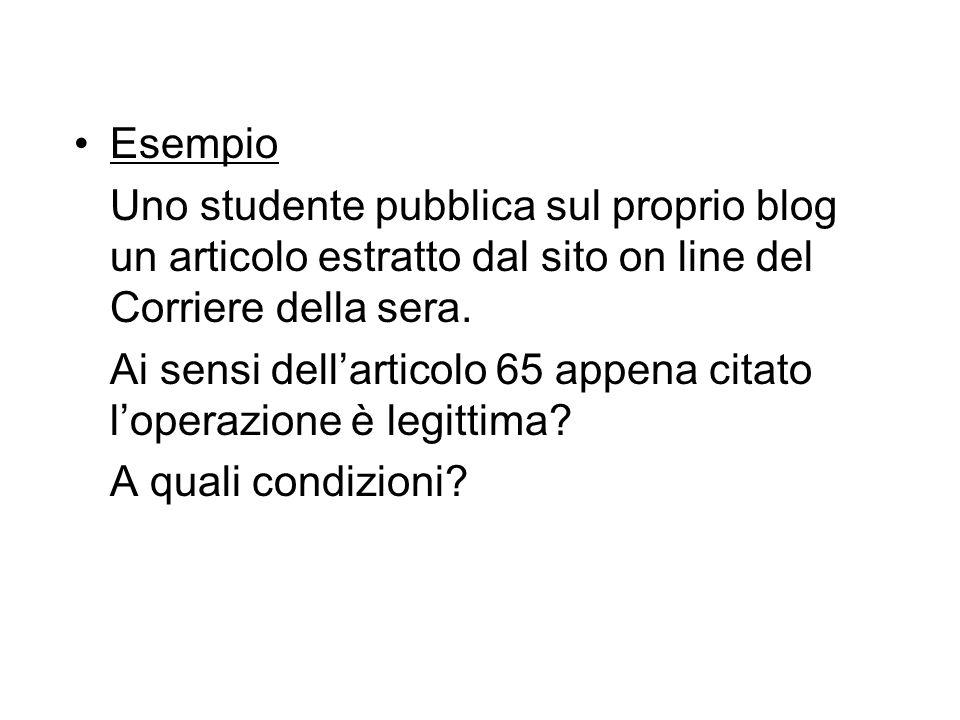 Esempio Uno studente pubblica sul proprio blog un articolo estratto dal sito on line del Corriere della sera.