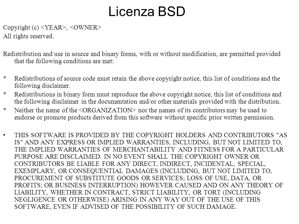 Licenza BSD Copyright (c) <YEAR>, <OWNER>