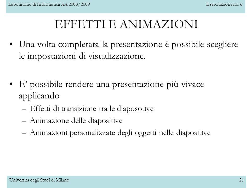 EFFETTI E ANIMAZIONI Una volta completata la presentazione è possibile scegliere le impostazioni di visualizzazione.