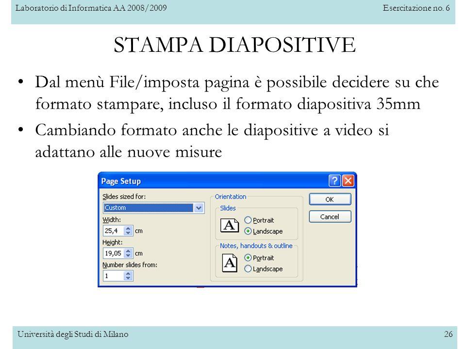 STAMPA DIAPOSITIVE Dal menù File/imposta pagina è possibile decidere su che formato stampare, incluso il formato diapositiva 35mm.
