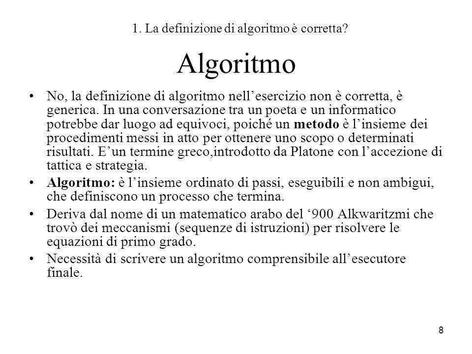 1. La definizione di algoritmo è corretta
