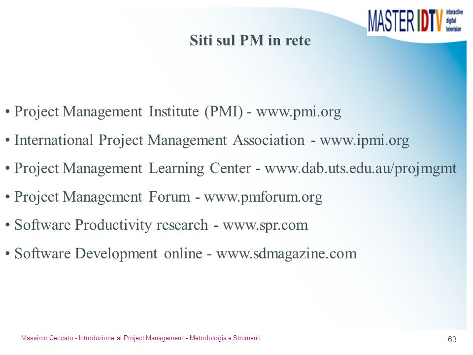 Project Management Institute (PMI) - www.pmi.org