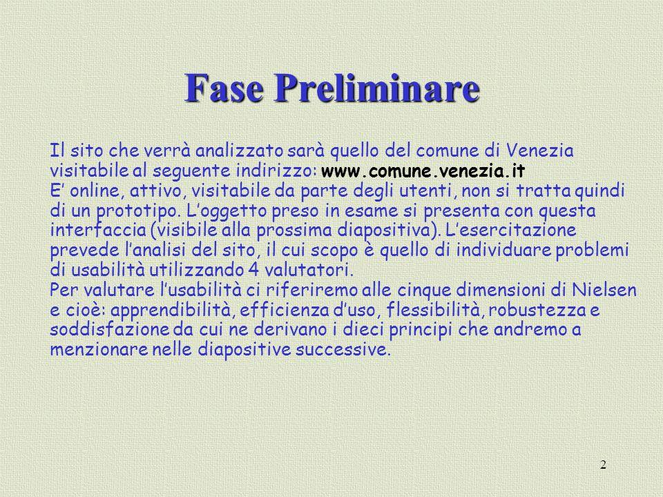Fase Preliminare Il sito che verrà analizzato sarà quello del comune di Venezia visitabile al seguente indirizzo: www.comune.venezia.it.