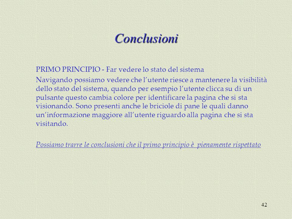 Conclusioni PRIMO PRINCIPIO - Far vedere lo stato del sistema