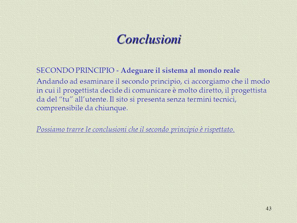 Conclusioni SECONDO PRINCIPIO - Adeguare il sistema al mondo reale