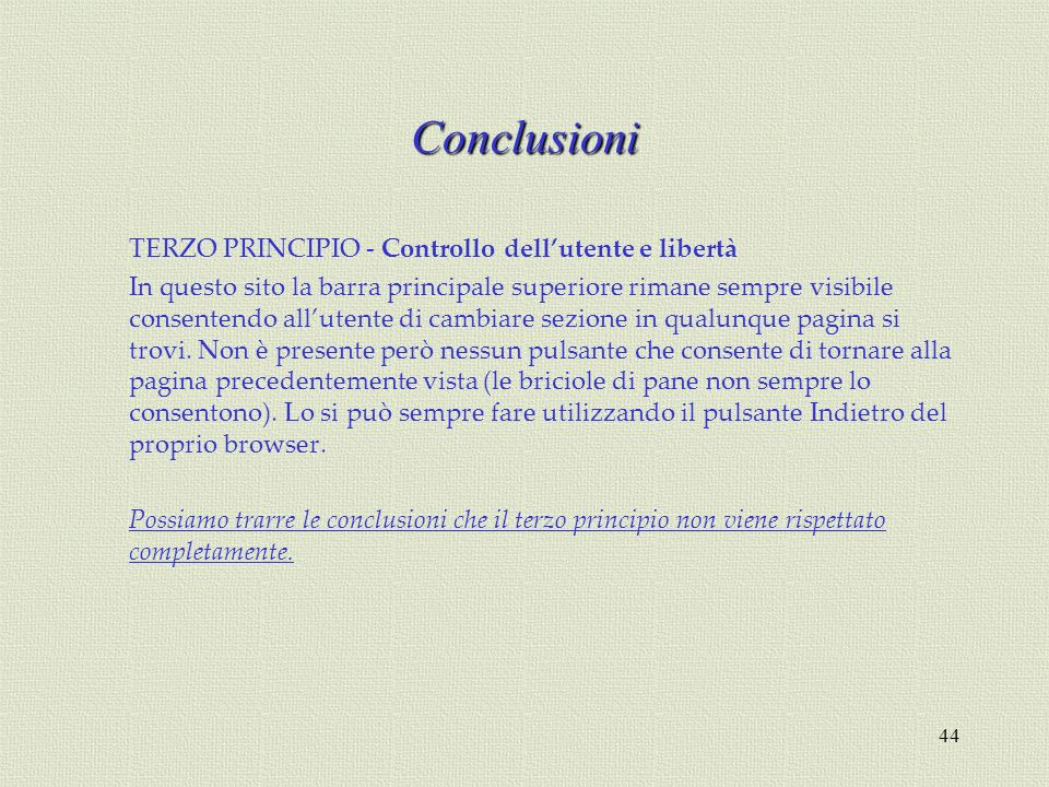 Conclusioni TERZO PRINCIPIO - Controllo dell'utente e libertà