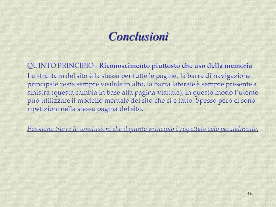 Conclusioni QUINTO PRINCIPIO - Riconoscimento piuttosto che uso della memoria.
