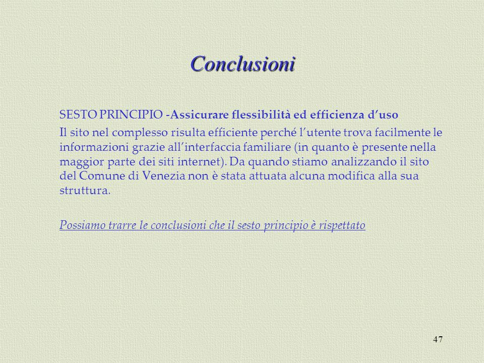 Conclusioni SESTO PRINCIPIO -Assicurare flessibilità ed efficienza d'uso.
