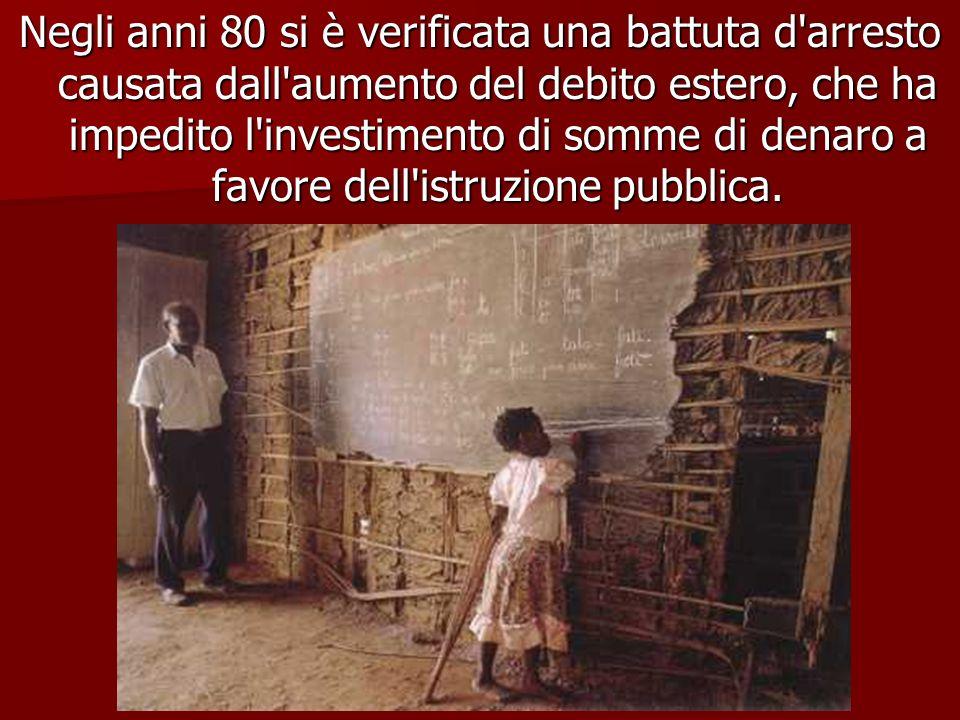 Negli anni 80 si è verificata una battuta d arresto causata dall aumento del debito estero, che ha impedito l investimento di somme di denaro a favore dell istruzione pubblica.