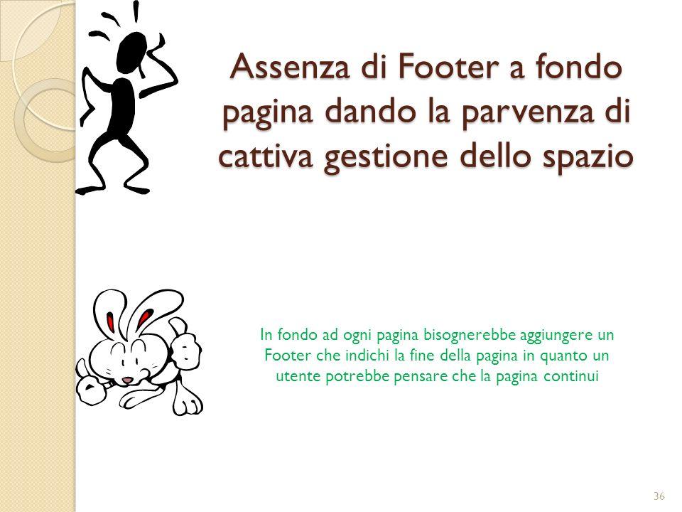 Assenza di Footer a fondo pagina dando la parvenza di cattiva gestione dello spazio