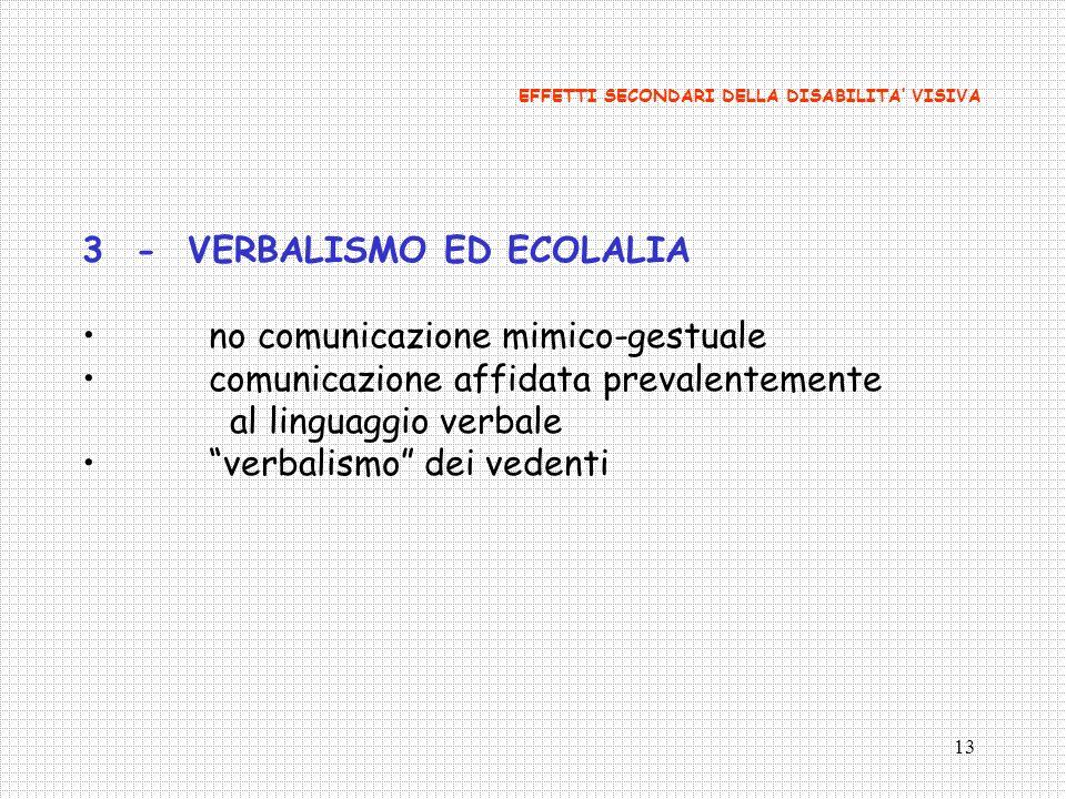 - VERBALISMO ED ECOLALIA no comunicazione mimico-gestuale