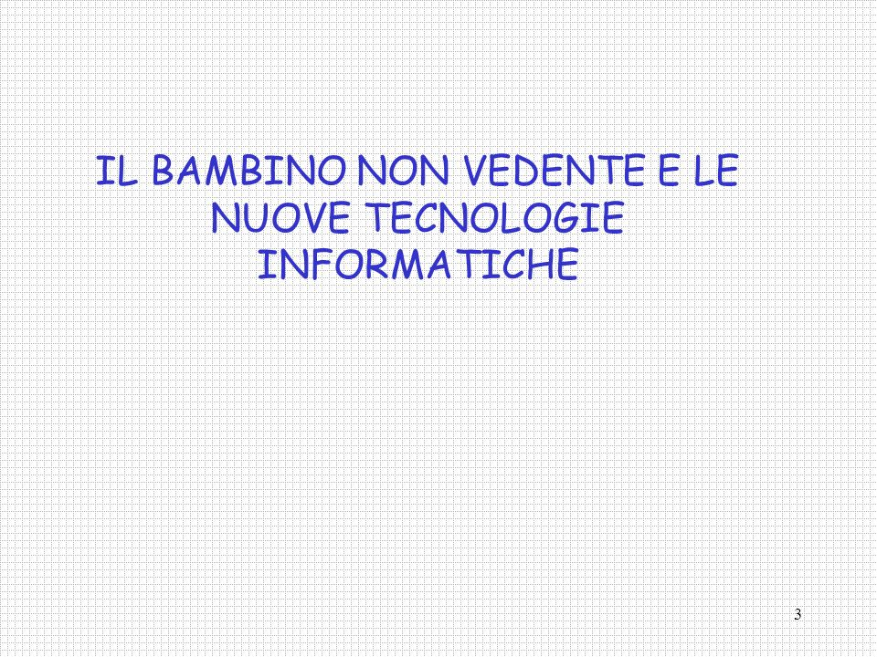 IL BAMBINO NON VEDENTE E LE NUOVE TECNOLOGIE INFORMATICHE