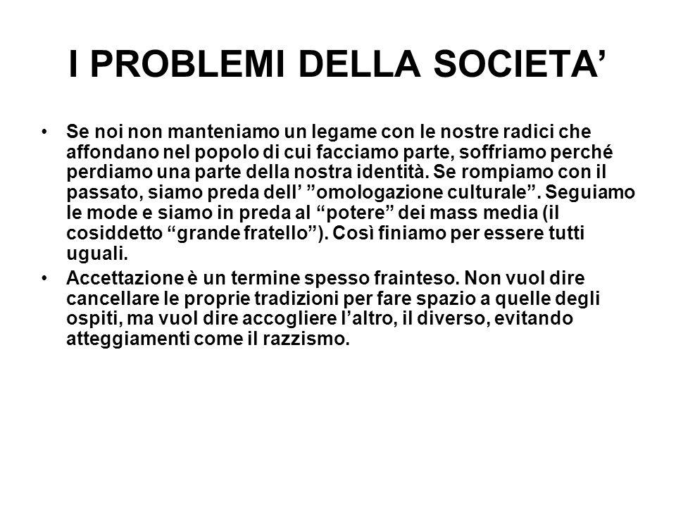 I PROBLEMI DELLA SOCIETA'