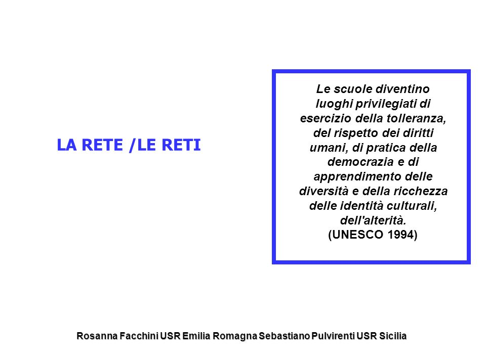 Rosanna Facchini USR Emilia Romagna Sebastiano Pulvirenti USR Sicilia
