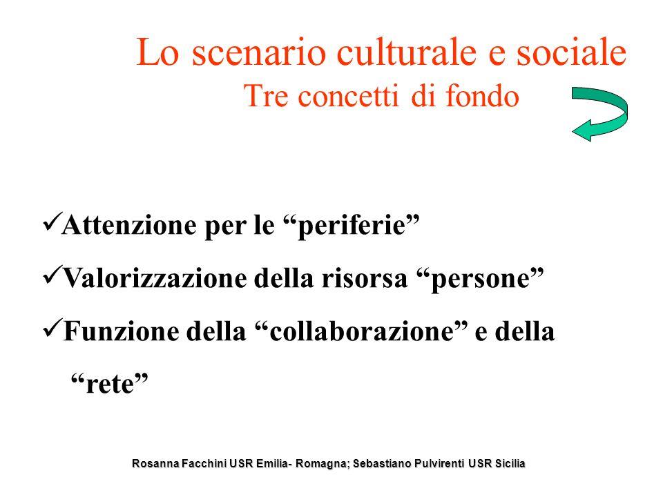 Lo scenario culturale e sociale Tre concetti di fondo