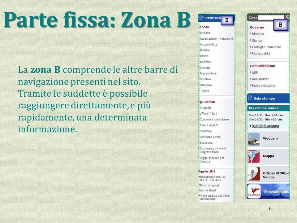 Parte fissa: Zona B La zona B comprende le altre barre di navigazione presenti nel sito.