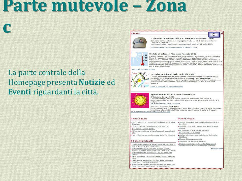 Parte mutevole – Zona c La parte centrale della Homepage presenta Notizie ed Eventi riguardanti la città.