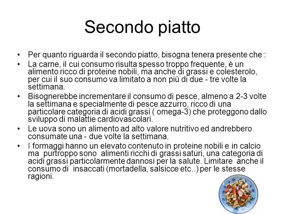 Secondo piattoPer quanto riguarda il secondo piatto, bisogna tenera presente che :