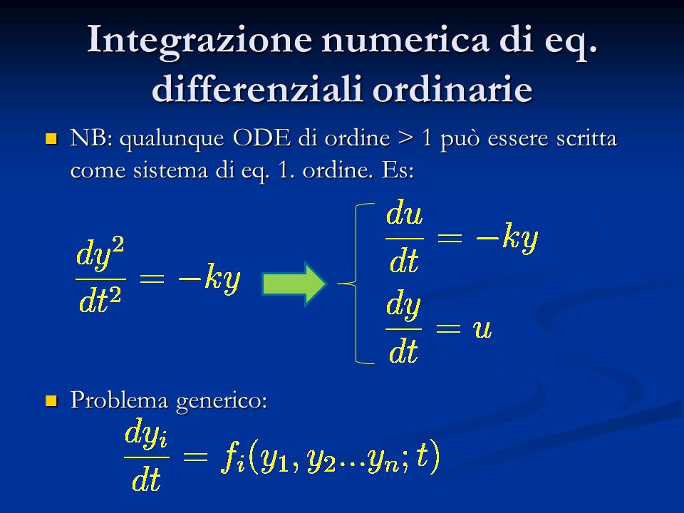 Integrazione numerica di eq. differenziali ordinarie