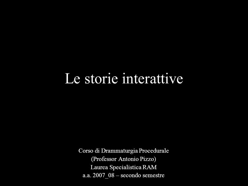 Le storie interattive Corso di Drammaturgia Procedurale