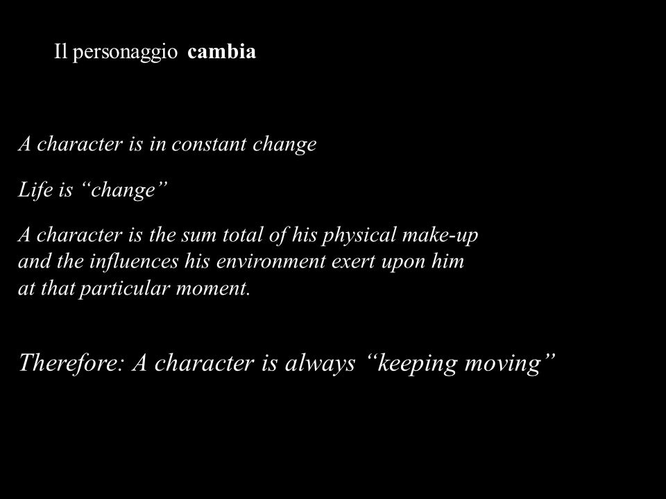 A character is in constant change