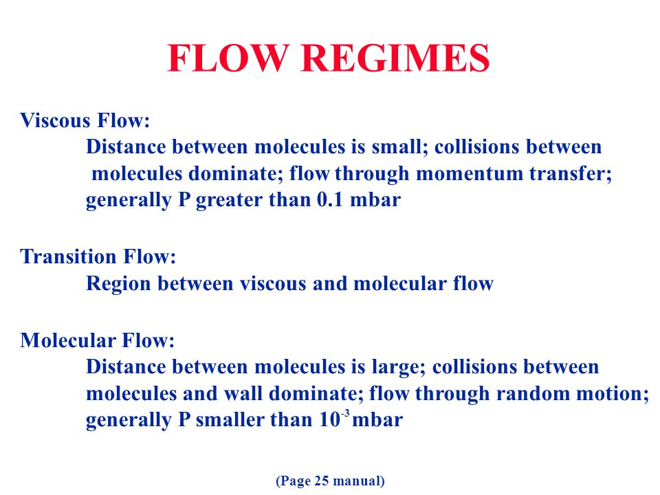 FLOW REGIMES Viscous Flow: