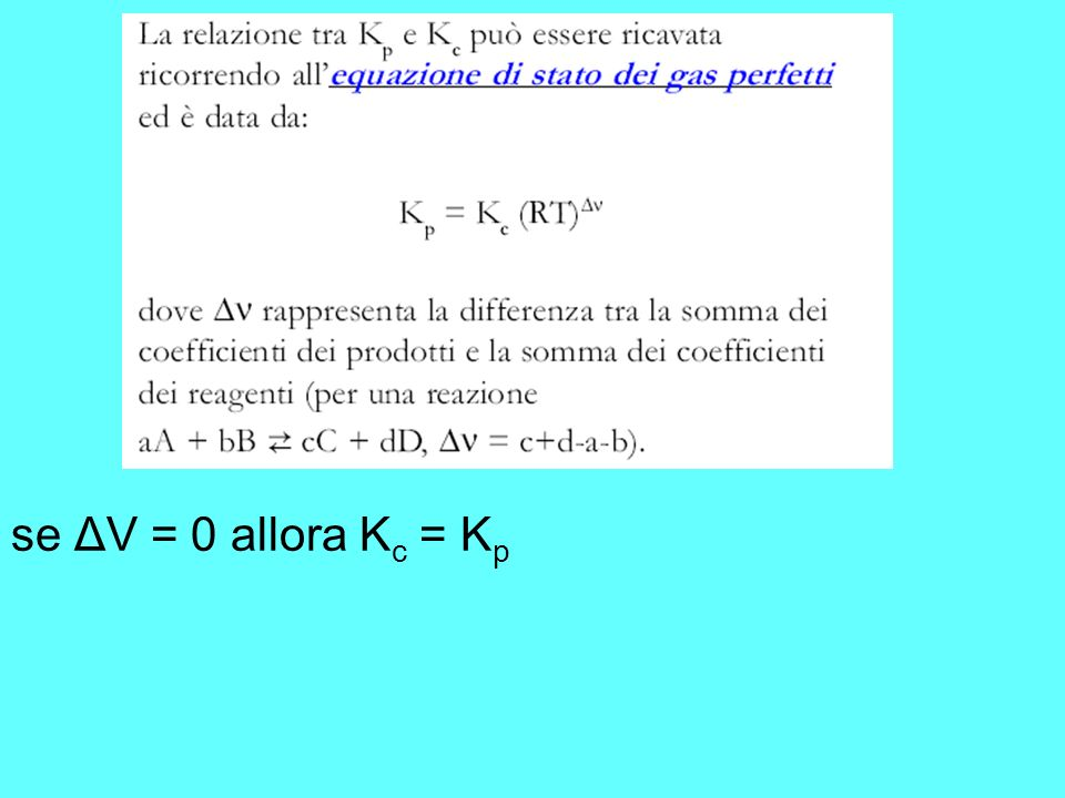se ΔV = 0 allora Kc = Kp