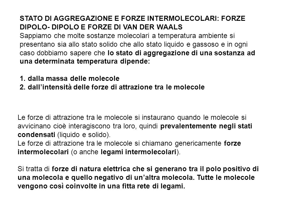 STATO DI AGGREGAZIONE E FORZE INTERMOLECOLARI: FORZE