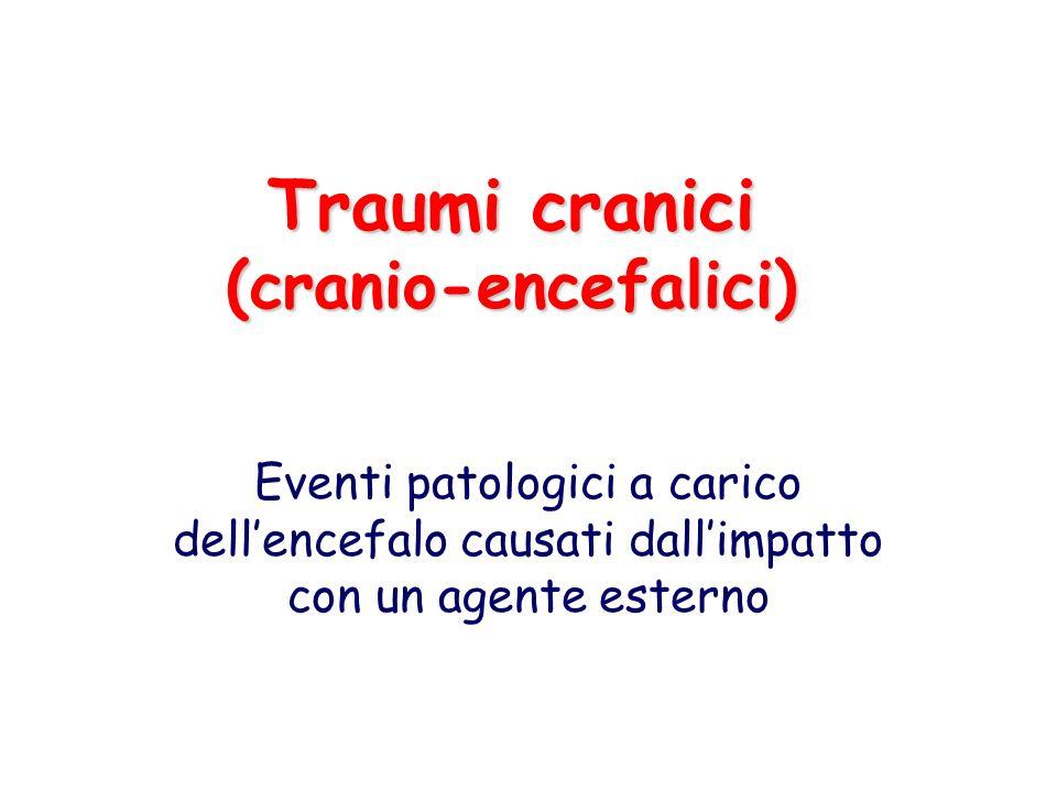 Traumi cranici (cranio-encefalici)