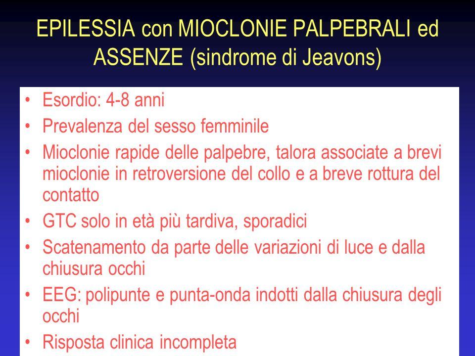 EPILESSIA con MIOCLONIE PALPEBRALI ed ASSENZE (sindrome di Jeavons)