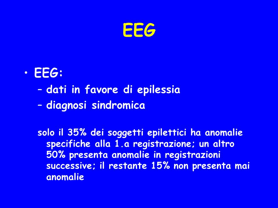 EEG EEG: dati in favore di epilessia diagnosi sindromica