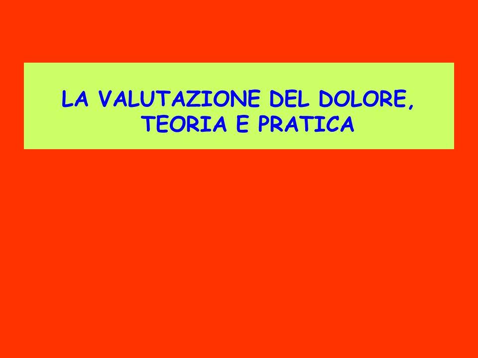 LA VALUTAZIONE DEL DOLORE, TEORIA E PRATICA