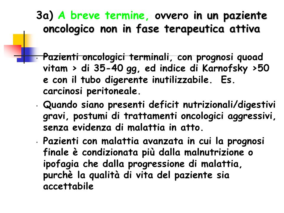3a) A breve termine, ovvero in un paziente oncologico non in fase terapeutica attiva
