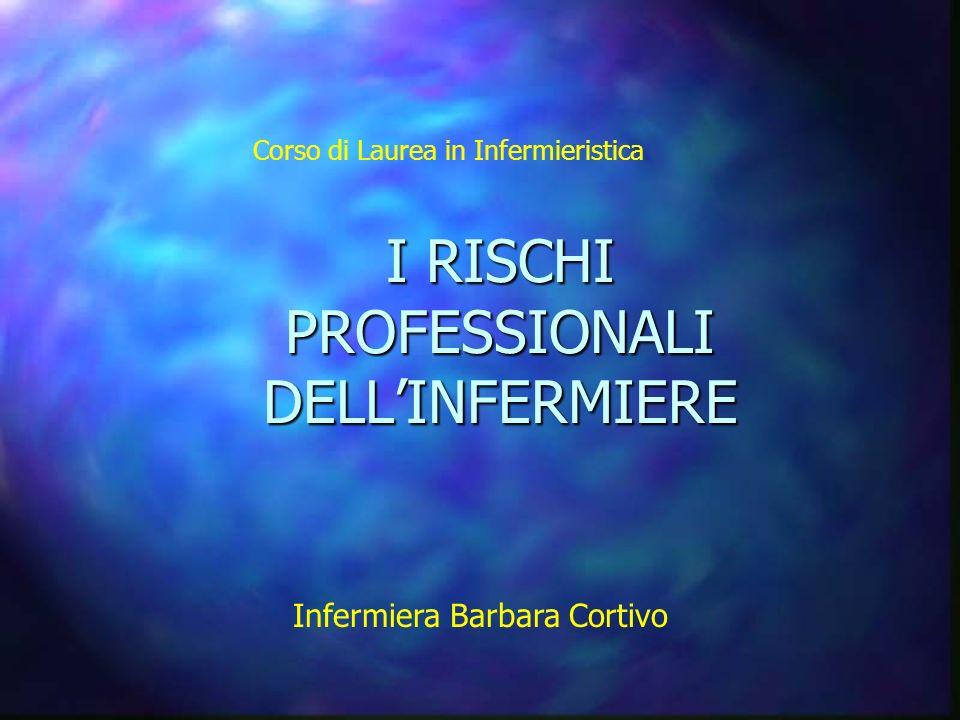 I RISCHI PROFESSIONALI DELL'INFERMIERE